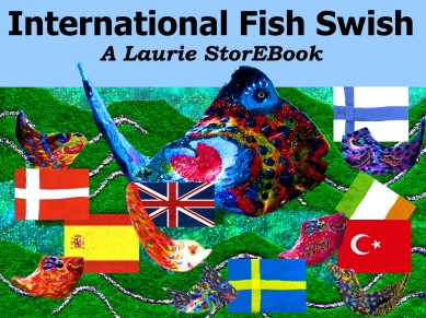 International Fish Swish ~ a zealously re-illustrated Laurie StorEBook!