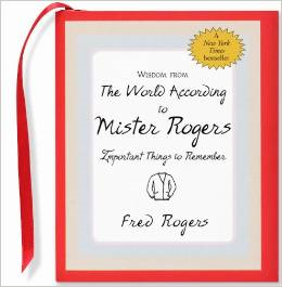http://www.amazon.com/Wisdom-World-According-Mister-Rogers/dp/1593599145/ref=asap_bc?ie=UTF8