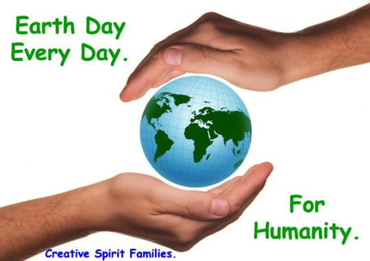 Earth Day Every Day Creative Spirit Families