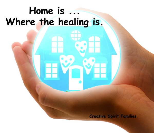 Healing Home ~ Creative Spirit Families